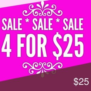 ITEMS $10 or LESS are 4 for $25